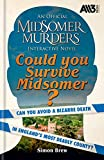Could You Survive Midsomer?: Can you avoid a bizarre death in England's most dangerous county? (English Edition)