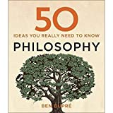 [[50 Philosophy Ideas You Really Need to Know (50 Ideas You Really Need to Know series)]] [By: Ben Dupre] [July, 2014]