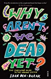 Why Aren't We Dead Yet?: the survivor's guide to the immune system (English Edition)