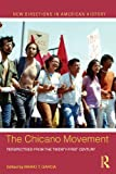 The Chicano Movement: Perspectives from the Twenty-First Century (New Directions in American History) (English Edition)