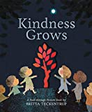 Kindness Grows A Peek-through Picture Book By Brit: A Peek-through Picture Book by Britta Teckentrup
