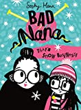 That's Snow Business!: A wickedly funny new Children's book for ages six and up (Bad Nana, Book 3) (English Edition)