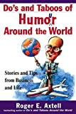 Do's and Taboos of Humour Around the World: Stories and Tips from Business and Life [Idioma Inglés]