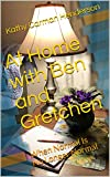 At Home with Ben and Gretchen: When Normal Is No Longer Normal (Ben and Gretchen Adventures Book 3) (English Edition)