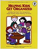 Helping Kids Get Organized: Activities That Teach Time Management, Clutter Clearing, Project Planning, and More! by Robyn Freedman Spizman (2000-12-01)