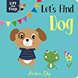Let's Find Dog (Lift-The-Flap Books)