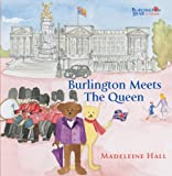 Burlington Meets the Queen (Burlington Bear)