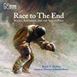 Race to the End: Scott, Amundsen and the South Pole by Ross D.E. MacPhee (2011-09-15)