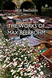 The Works of Max Beerbohm (English Edition)