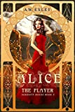 Alice, the Player (Serenity House Book 3) (English Edition)