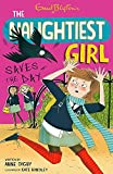 The Naughtiest Girl Saves the Day by Enid Blyton Anne Digby (2015-07-01)
