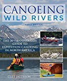 Canoeing Wild Rivers: The 30th Anniversary Guide to Expedition Canoeing in North America (How to Paddle Series) (English Edition)