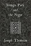 Mungo Park and the Niger (English Edition)