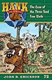 The Case of the Three-Toed Sloth: 72 (Hank the Cowdog)