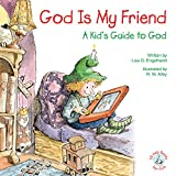 God Is My Friend: A Kid's Guide to God (Elf-help Books for Kids) (English Edition)