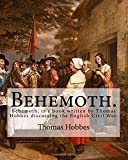 Behemoth. By: Thomas Hobbes,Edited By: Ferdinand Tonnies.: Behemoth, is a book written by Thomas Hobbes discussing the English Civil War.