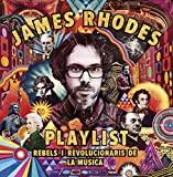 Playlist. Rebels i revolucionaris de la música: La playlist de James Rhodes (Fora col. Fanbooks)