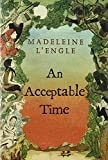 An Acceptable Time (Madeleine L'Engle's Time Quintet) [Idioma Inglés]: 5