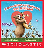 If You're Groovy and You Know It, Hug a Friend (Groovy Joe #3) (English Edition)