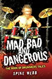 Mad, Bad and Dangerous - The Book of Drummers' Tales (English Edition)