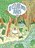 Le club des amis - tome 1 (French Edition)