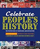 Celebrate People's History!: The Poster Book of Resistance and Revolution (2nd Edition)