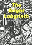 The Bright Labyrinth: Sex, Death & Design in the Digital Regime by Ken Hollings (2014-11-06)