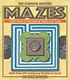 The Curious History of Mazes: 4,000 Years of Fascinating Twists and Turns with Over 100 Intriguing Puzzles to Solve (Puzzlecraft) (English Edition)