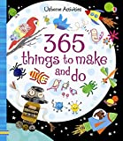 365 THINGS TO MAKE AND DO (Things to make & do)