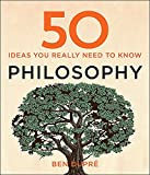 50 Philosophy Ideas (50 Ideas You Really Need to Know series)