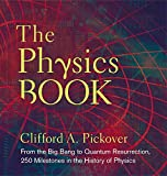Pickover, C: The Physics Book (Sterling Milestones)