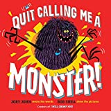 Quit Calling Me a Monster! (English Edition)
