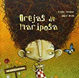 Orejas de mariposa / Butterfly Ears (Spanish Edition) by Luisa Aguilar (2008-03-02)