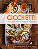 Cicchetti: And Other Small Italian Dishes to Share (English Edition)