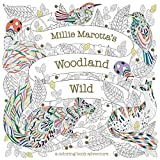 Millie Marotta's Woodland Wild: A Coloring Book Adventure (Millie Marotta Adult Coloring Book)