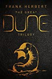 The Great Dune Trilogy: Dune, Dune Messiah, Children of Dune: 1-3 (GOLLANCZ S.F.)