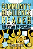 The Community Resilience Reader: Essential Resources for an Era of Upheaval (English Edition)