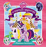My Little Pony: The Castles of Equestria: An Enchanted My Little Pony Pop-Up Book