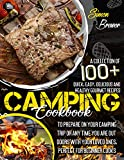 Camping Cookbook: A Collection Of 100+ Quick, Easy, Delicious and Healthy Gourmet Recipes To Prepare On Your Camping Trip Or Any Time You Are Outdoors ... Perfect for Beginner Cooks (English Edition)