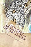 Costa Rican Adventure with Ben and Gretchen (English Edition)