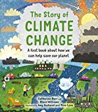 The Story of Climate Change: A First Book About How We Can Help Save Our Planet