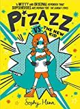 Pizazz vs the New Kid: The super awesome new superhero series! (English Edition)