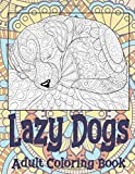 Lazy Dogs - Adult Coloring Book