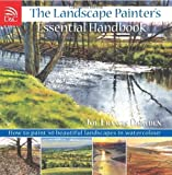 The Landscape Painter's Essential Handbook: How to Paint 50 Beautiful Landscapes in Watercolour by Joe Francis Dowden (2008-01-25)