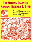 The Missing Diary Of Admiral Richard E. Byrd (English Edition)