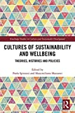 Cultures of Sustainability and Wellbeing: Theories, Histories and Policies (Routledge Studies in Culture and Sustainable Development) (English Edition)