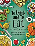 To Drink and to Eat Vol. 2: More Meals and Mischief from a French Kitchen (English Edition)