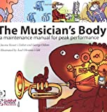 The Musician's Body: A Maintenance Manual for Peak Performance by Jaume Rosset i Llobet (2007-06-28)