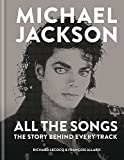 Michael Jackson. All The Songs. The Story Behind: The Story Behind Every Track