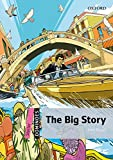 The big story: Starter Level: 250-Word Vocabulary the Big Story (Dominoes)